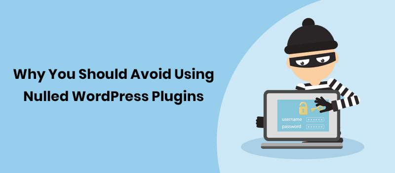 Avoid Using Nulled WordPress Plugins