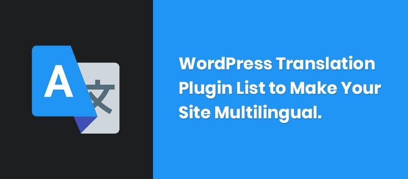 Ultimate WordPress Translation Plugin List to Make Your Site Multilingual